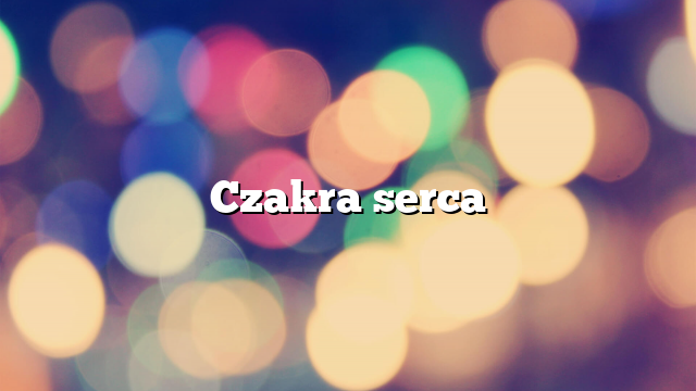 Czakra serca